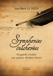 Symphonies inachevées - Regards croisés sur quinze destins brisés