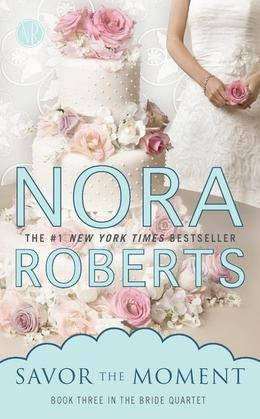 Savor the Moment: Book Three in the Bride Quartet