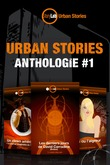 Urban Stories : Anthologie #1