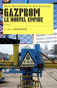 Gazprom, le nouvel empire
