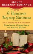 A Homespun Regency Christmas: Signet Regency Romance (InterMix)