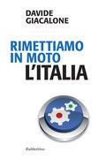 Rimettiamo in moto l'Italia