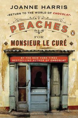 Peaches for Monsieur le Curé: A Novel