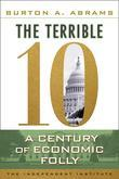 The Terrible 10: A Century of Economic Folly