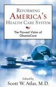 Reforming America's Health Care System: The Flawed Vision of Obamacare