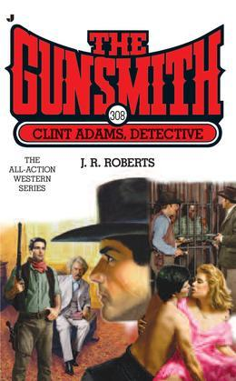 The Gunsmith 308: Clint Adams, Detective00