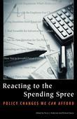 Reacting to the Spending Spree: Policy Changes We Can Afford