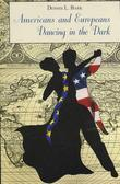 Americans and Europeansdancing in the Dark: On Our Differences and Affinities, Our Interests, and Our Habits of Life