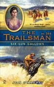 The Trailsman #344: Six-Gun Gallows