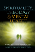 Spirituality, Theology and Mental Health: Multidisciplinary Perspectives