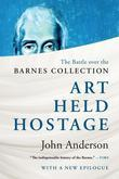 Art Held Hostage: The Battle over the Barnes Collection