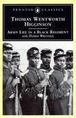 Army Life in a Black Regiment: and Other Writings