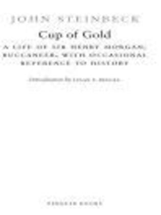 Cup of Gold: A Life of Sir Henry Morgan, Buccaneer, with Occasional Reference to History