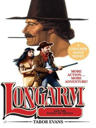 Longarm Giant 27: Longarm and the Valley of Skulls