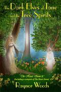 The Dark Elves of Tane and the Tree Spirits