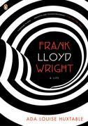 Frank Lloyd Wright: A Life