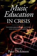 Music Education in Crisis: The Bernarr Rainbow Lectures and Other Assessments