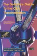 The Definitive Guide to the C&a Transformation Process: The First Publication of a Comprehensive View of the C&a Transformation