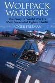 Wolfpack Warriors: The Story of World War II's Most Successful Fighter Outfit