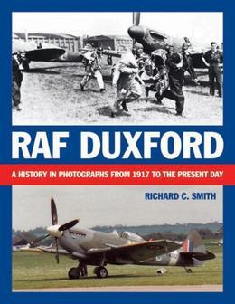 RAF Duxford: A History in Photographs from 1917 to the Present Day