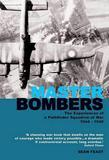 Master Bombers: The Experiences of a Pathfinder Squadron at War, 1942-1945