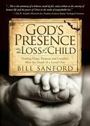 God's Presence in the Loss of a Child: Finding Hope, Purpose and Comfort after the Death of a Loved One