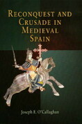 Reconquest and Crusade in Medieval Spain