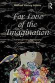 For Love of the Imagination: Interdisciplinary Applications of Jungian Psychoanalysis
