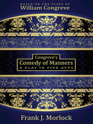 Congreve's Comedy of Manners: A Play in Five Acts
