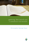 Getting the Word Out: A Handbook for Readers