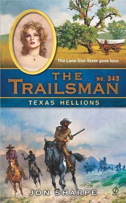 The Trailsman #343: Texas Hellions
