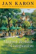 The Mitford Bedside Companion: A Treasury of Favorite Mitford Moments, Author Reflections on the Bestselling Se lling Series, and More. Much More.