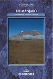 Kilimanjaro: A Complete Trekker's Guide: Preparations, practicalities and trekking routes to the ?Roof of Africa'