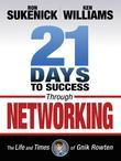 21 Days to Success Through Networking: The Life and Times of Gnik Rowten