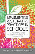 Implementing Restorative Practice in Schools: A Practical Guide to Transforming School Communities