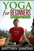 Yoga For Beginners: Basic Yoga Guide