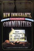 New Immigrants, Changing Communities: Best Practices for a Better America