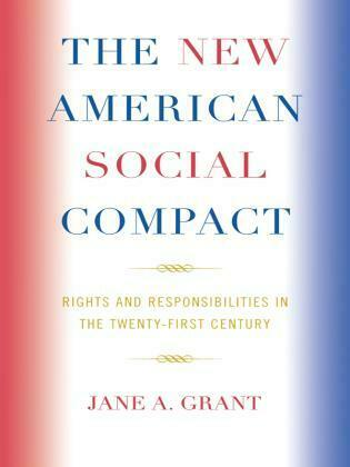 The New American Social Compact: Rights and Responsibilities in the Twenty-first Century