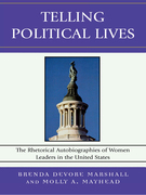 Telling Political Lives: The Rhetorical Autobiographies of Women Leaders in the United States