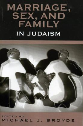 Marriage, Sex and Family in Judaism