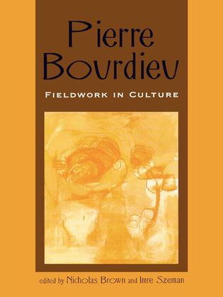 Pierre Bourdieu: Fieldwork in Culture
