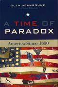 A Time of Paradox: America Since 1890