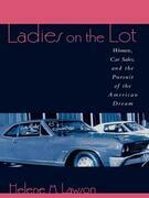 Ladies on the Lot: Women, Car Sales, and the Pursuit of the American Dream