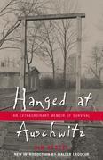 Hanged at Auschwitz: An Extraordinary Memoir of Survival