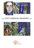 Exit exquise memory