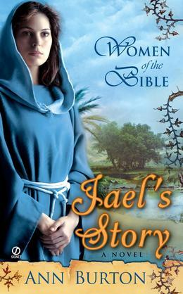 Women of the Bible: Jael's Story: A Novel