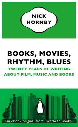 Books, Movies, Rhythm, Blues: Twenty Years of Writing About Film, Music and Books (an eBook original fromRiverhead Books)