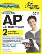 Cracking the AP U.S. History Exam, 2014 Edition
