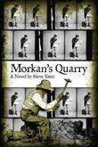 Morkan's Quarry: A Novel