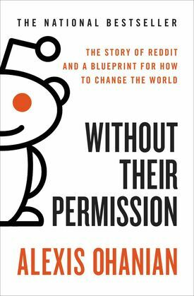 Without Their Permission: How the 21st Century Will Be Made, Not Managed